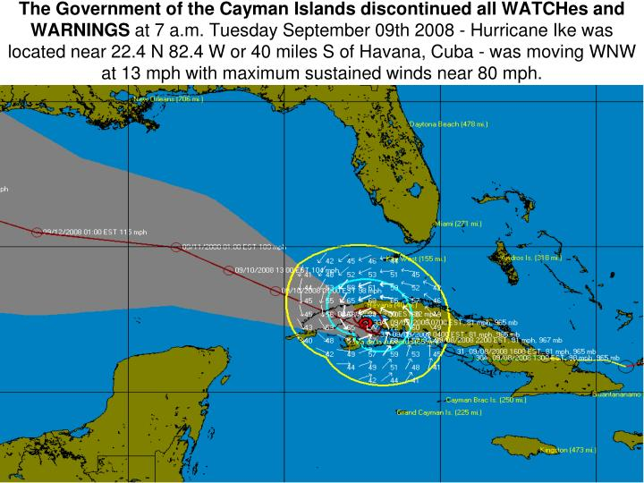 The Government of the Cayman Islands discontinued all WATCHes and WARNINGS