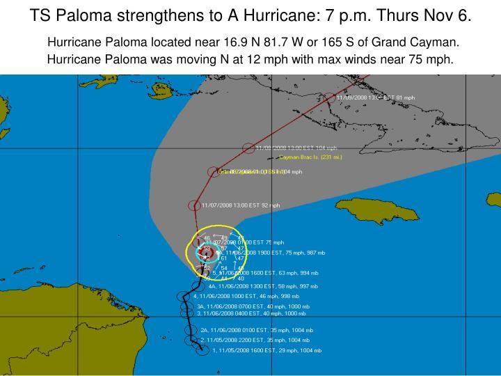 TS Paloma strengthens to A Hurricane: 7 p.m. Thurs Nov 6.