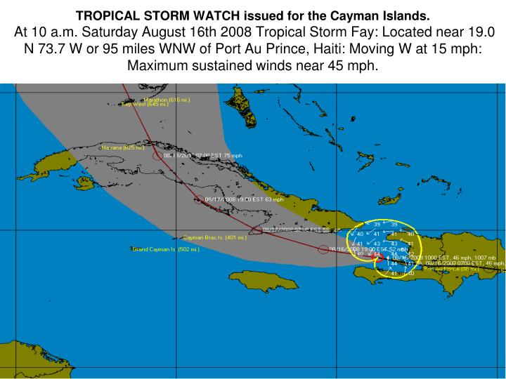TROPICAL STORM WATCH issued for the Cayman Islands.