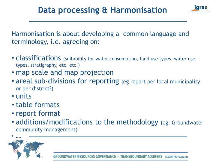 Data processing & Harmonisation