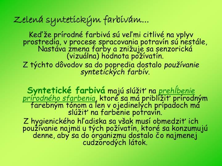 Zelená syntetickým farbivám...
