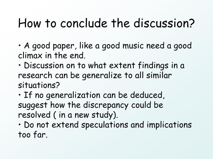 How to conclude the discussion?