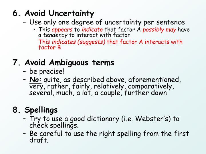 6. Avoid Uncertainty