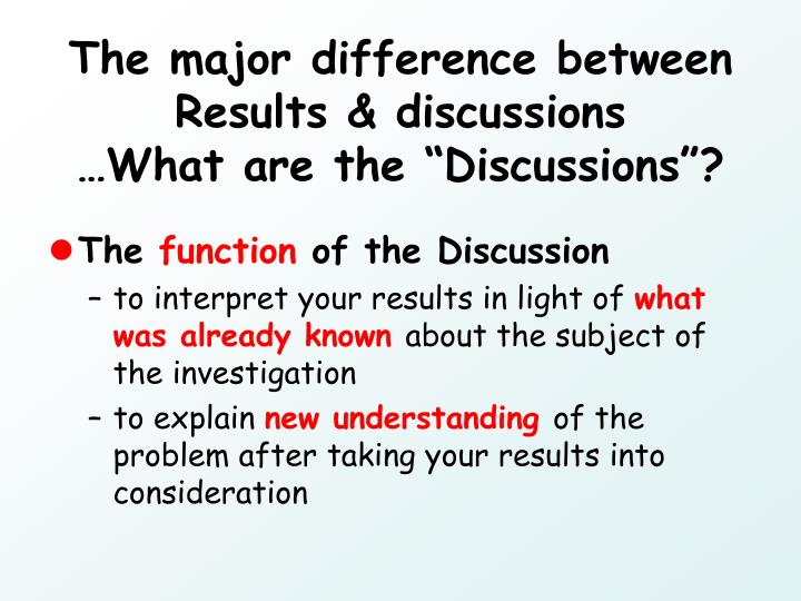 The major difference between Results & discussions