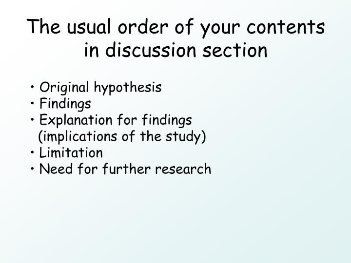The usual order of your contents in discussion section