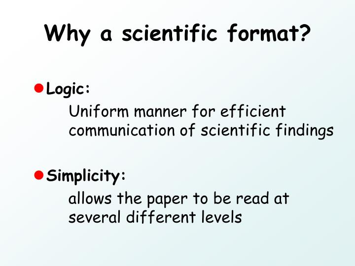 Why a scientific format?