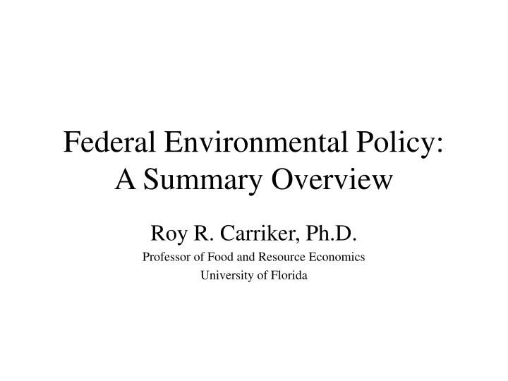 federal environmental policy a summary overview n.