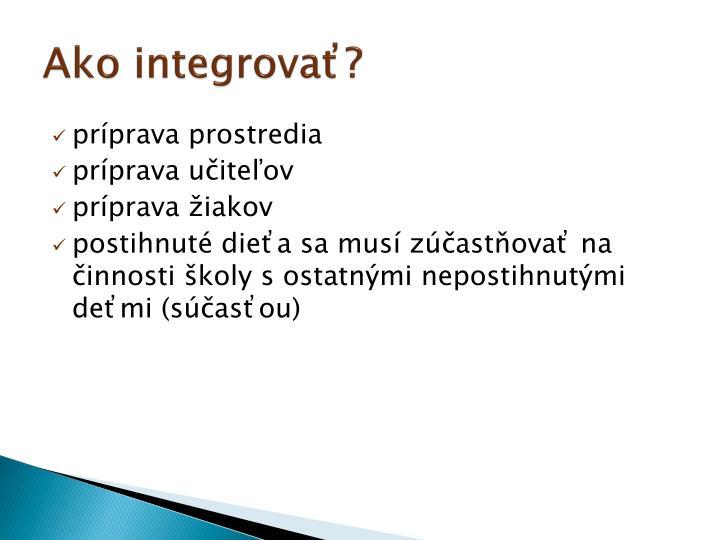 Ako integrovať?