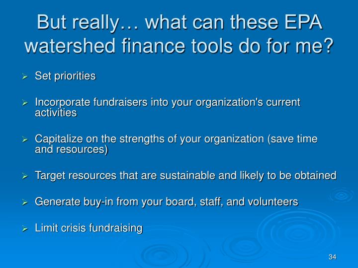 But really… what can these EPA watershed finance tools do for me?