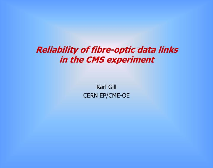 reliability of fibre optic data links in the cms experiment n.