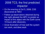 2008 tc3 the first predicted impactor