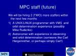 mpc staff future