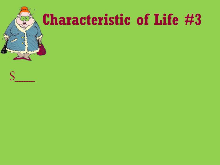 Characteristic of Life #3