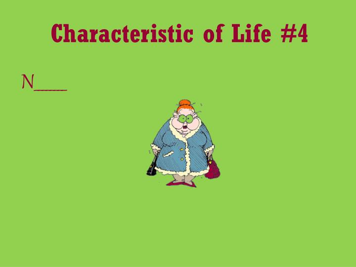 Characteristic of Life #4