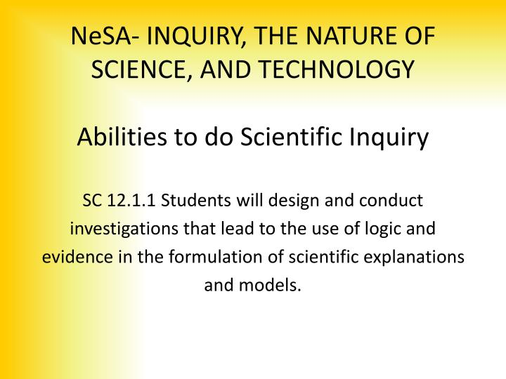 nesa inquiry the nature of science and technology abilities to do scientific inquiry n.