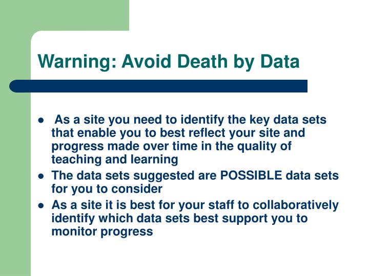 Warning: Avoid Death by Data