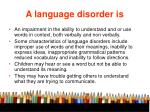 a language disorder is