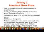 activity 2 introduce news plans