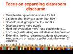 focus on expanding classroom discourse