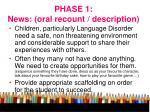 phase 1 news oral recount description