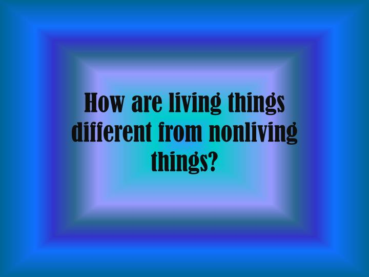 the various of living things Worksheet on living and non-living things contains the various types of questions on living things, non-living things, natural things and man-made things.
