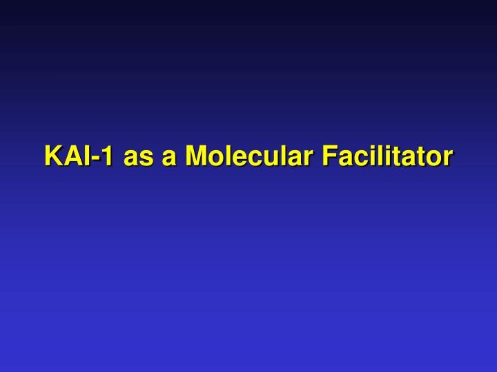 KAI-1 as a Molecular Facilitator