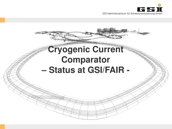 Cryogenic current comparator status at gsi fair
