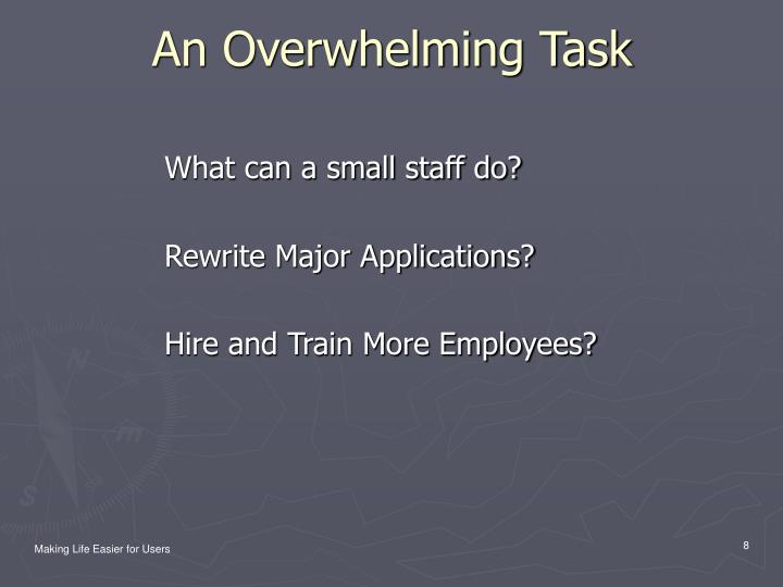 What can a small staff do?