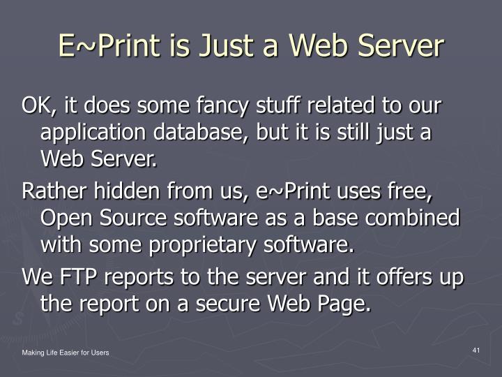 E~Print is Just a Web Server