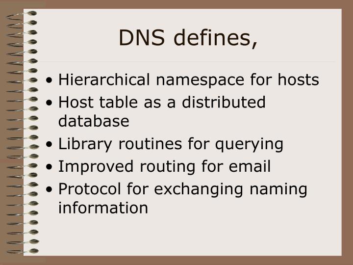 DNS defines,