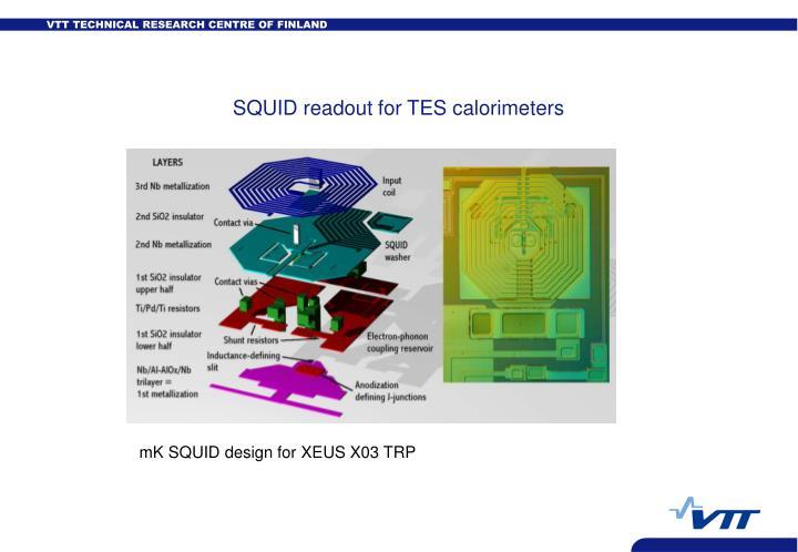 SQUID readout for TES calorimeters