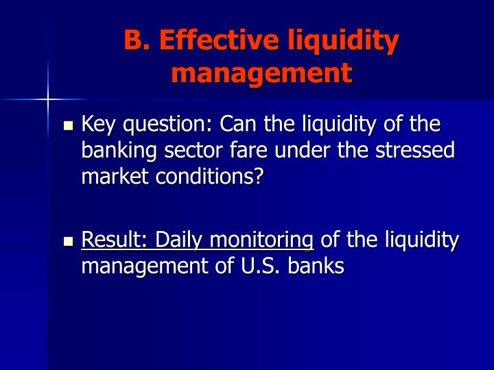 B. Effective liquidity management
