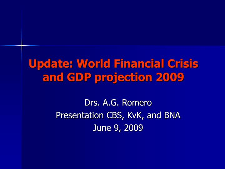 Update world financial crisis and gdp projection 2009