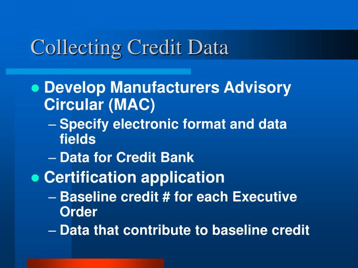 Collecting Credit Data