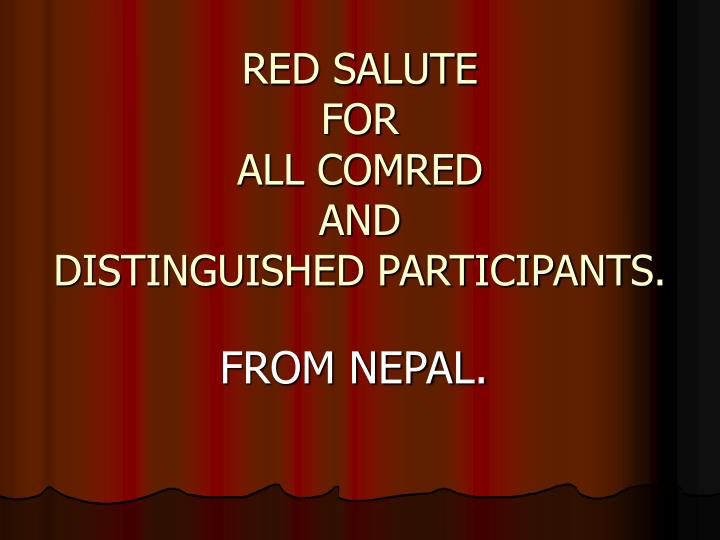 Red salute for all comred and distinguished participants