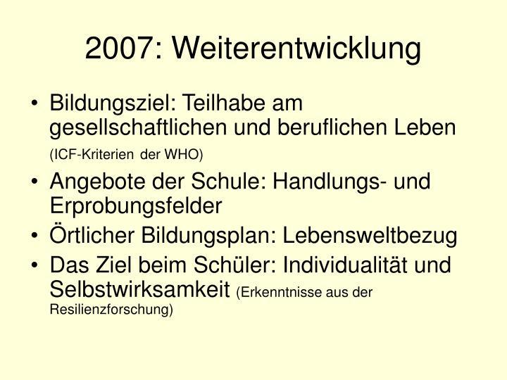 2007: Weiterentwicklung