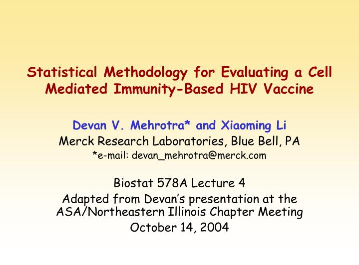 Statistical methodology for evaluating a cell mediated immunity based hiv vaccine