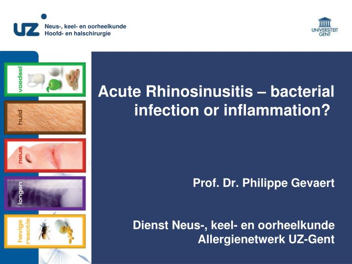 Acute Rhinosinusitis – bacterial infection or inflammation?