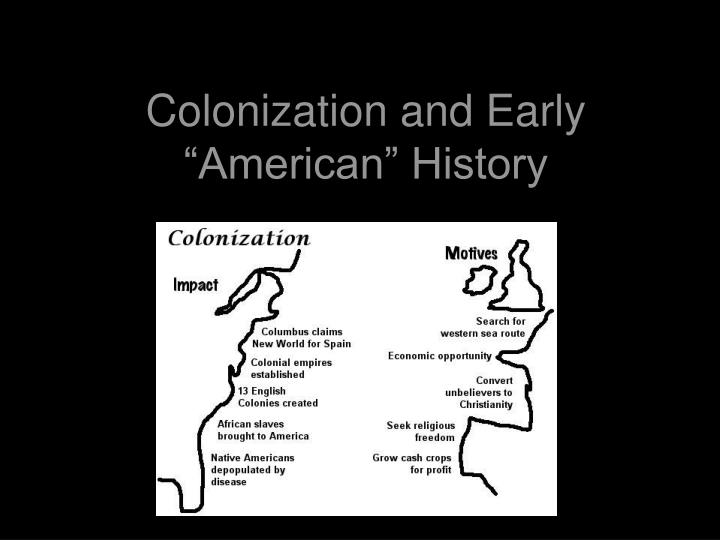 the significant impact of english colonization News of the glorious revolution had a significant but an ideologically motivated effort to restructure power in the developing british north american colonies.