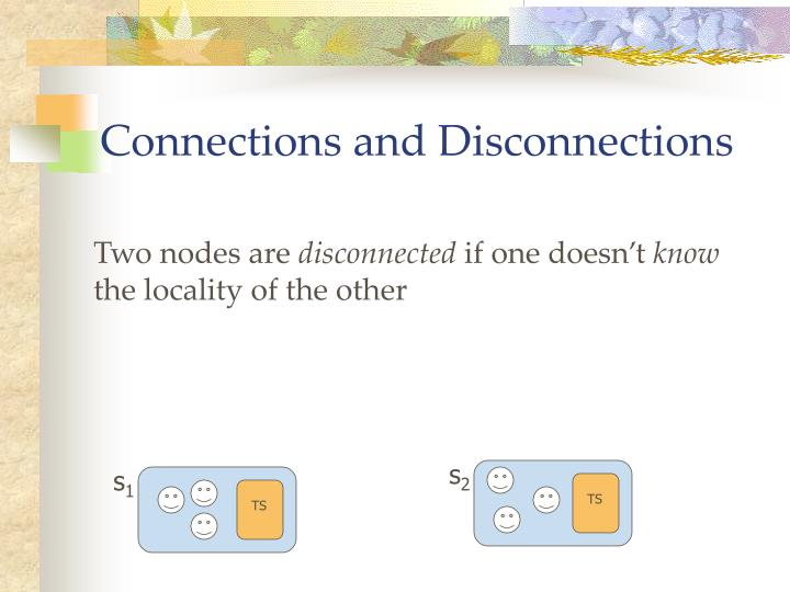 Connections and Disconnections