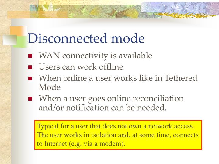 Disconnected mode
