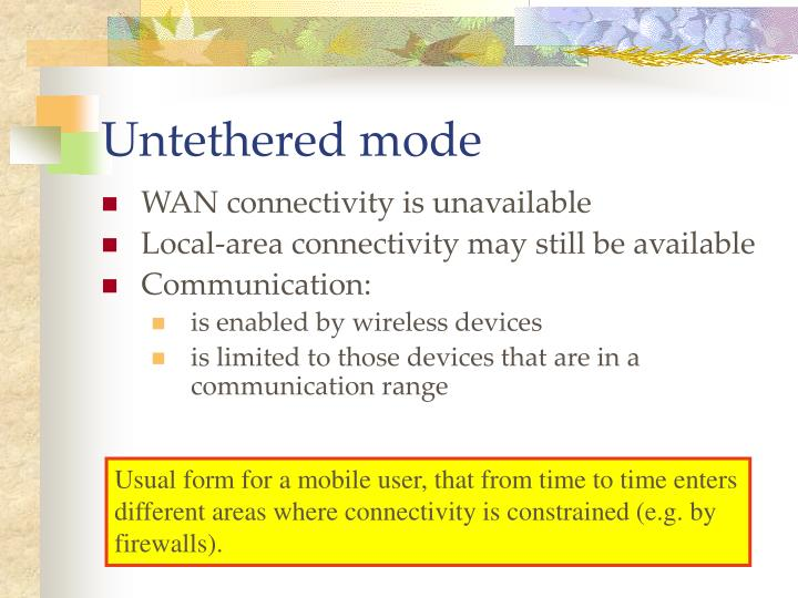 Untethered mode
