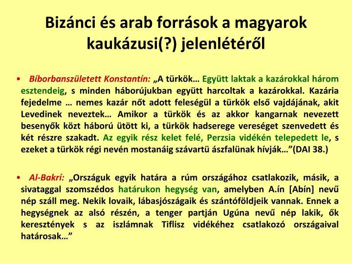 Biz nci s arab forr sok a magyarok kauk zusi jelenl t r l