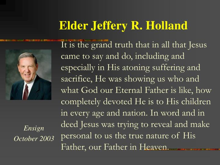 Elder Jeffery R. Holland