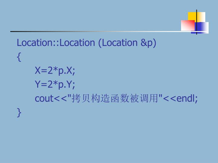 Location::Location (Location &p)