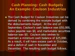 cash planning cash budgets an example coulson industries3