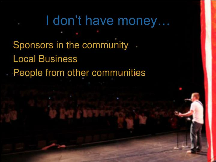 I don't have money…