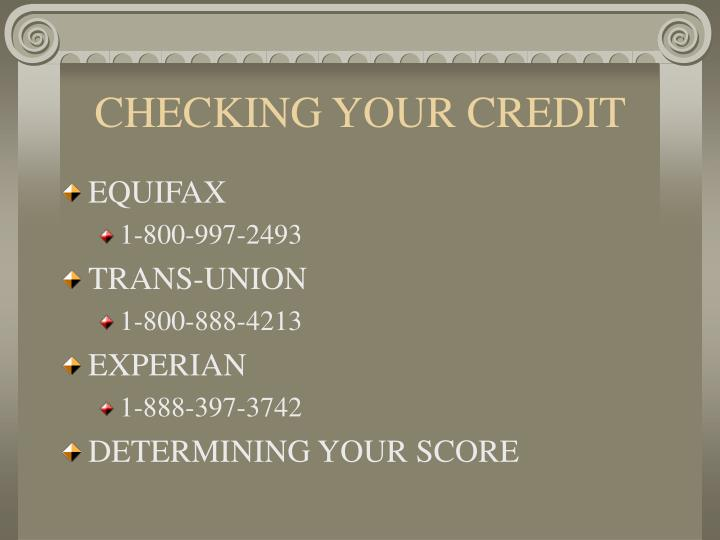 CHECKING YOUR CREDIT