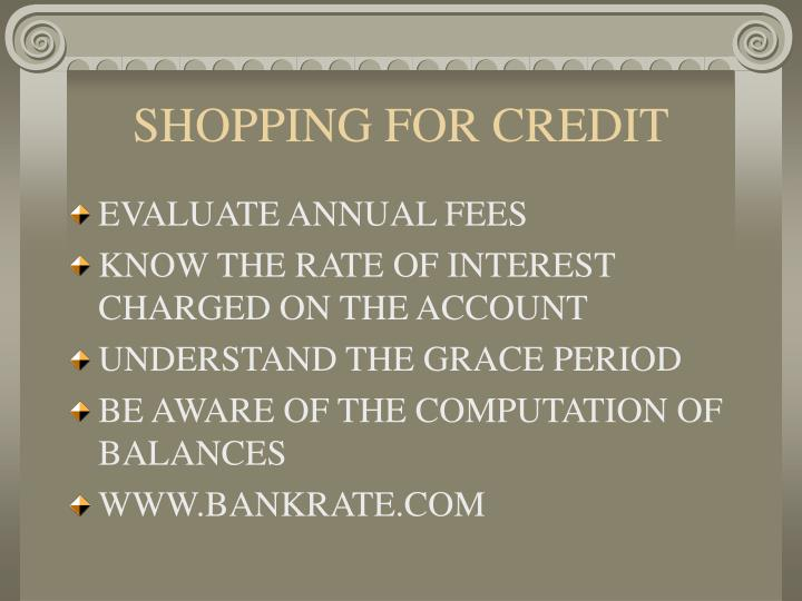 SHOPPING FOR CREDIT