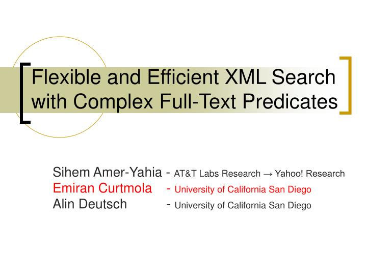 flexible and efficient xml search with complex full text predicates n.